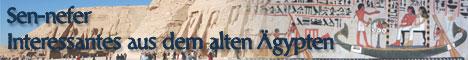Interessantes aus dem alten Ägypten zu den Themen Tempel in Nubien, Tempel in den Oasen und Tempel in Sinai mit Details einigen zu den Tempeln sowie über den Bürgermeister von Theben unter Amenophis II., Sen-nefer.